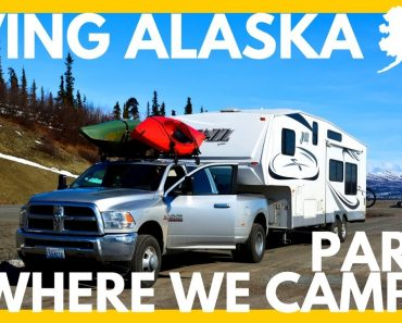 Top Tips for RVing & Camping in Alaska Part 1