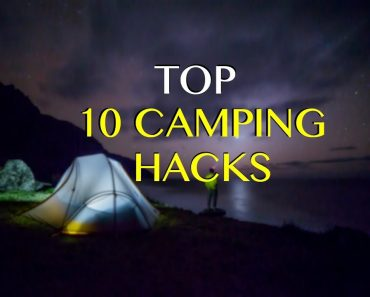 10 Camping Hacks, Tips & Tricks For Outdoor Survival &